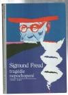 Sigmund Freud: Tragédie nepochopení