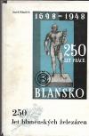 250 let blanenských železáren: 1698-1948