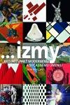 ...izmy, ako rozumieť modernému a súčasnému umeniu