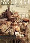 Svoboda! Fiktivní válečný deník příslušníka Československé legie: Rusko, 1914-1920
