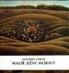 Antonín Vojtek : malíř jižní Moravy obálka knihy