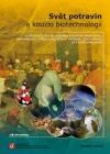 Svět potravin a kouzlo biotechnologií