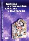 Gotické a renesančné kachlice v Karpatoch