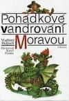Pohádkové vandrování Moravou obálka knihy