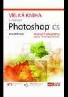 Velká kniha k Adobe Photoshop CS