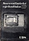 Surrealistické východisko (1938–1968)