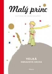 Malý princ: Velká obrazová kniha
