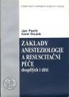 Základy anesteziologie a resuscitační péče dospělých i dětí