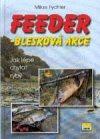Feeder - Blesková akce - jak chytat ryby