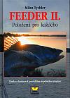 Feeder II. - Položená pro každého