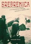 Srebrenica Příběh politicky korektního rasismu aneb Největší lež v Evropě od konce 2. světové války