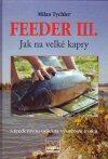 Feeder III. - Jak na velké kapry