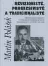 Revizionisté, progresivisté a tradicionalisté