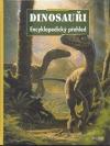 Dinosauři - Encyklopedický přehled
