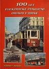 100 let elektrické pouliční dráhy v Brně 1900-2000