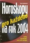 Horoskopy pro každého na rok 2004