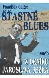 Šťastné blues aneb zdeníku Jaroslava Ježka