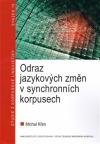 Odraz jazykových změn v synchronních korpusech Studie z korpusové lingvistiky 19