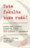 Tato fakulta bude rudá! Katedra české literatury Filozofické fakulty Karlovy univerzity očima pamětníků a v dokumentech