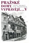 Pražské domy vyprávějí... V