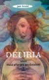 Deliria aneb Malá příprava pozůstalosti I.