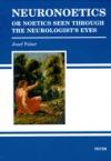 Neuronoetics or noetics seen through the neurologist