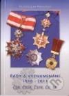 Řády a vyznamenání 1948 - 2011 ČSR, ČSSR, ČSFR, ČR, SR