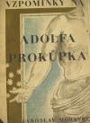 Vzpomínky na Adolfa Prokůpka