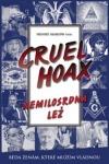Cruel Hoax – Nemilosrdná lež