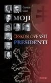Moji českoslovenští presidenti
