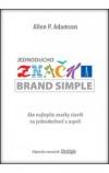 Jednoducho značka: Ako najlepšie značky stavili na jednoduchosť a uspeli
