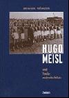 Hugo Meisl aneb Vynález moderního fotbalu