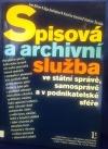 Spisová a archivní služba ve státní správě, samosprávě a v podnikatelské sféře