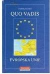 Quo vadis, Evropská unie