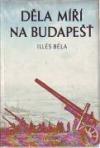 Děla míří na Budapešť