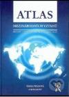 Atlas mezinárodních vztahů: prostor a politika po skončení studené války