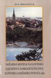 Maďarská menšina na Slovensku a její místo v zahraniční politice Slovenska a Maďarska po roce 1989