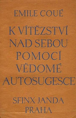 K vítězství nad sebou pomocí vědomé autosugesce obálka knihy