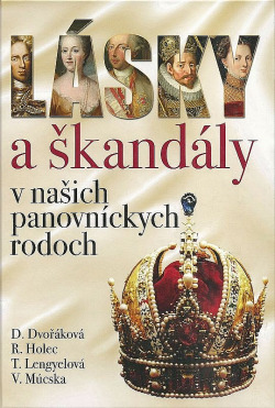 Lásky a škandály v našich panovníckych rodoch obálka knihy