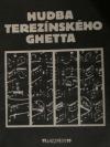 Hudba terezínského ghetta