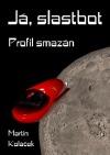 Já, Slastbot: Profil smazán