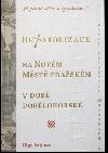 """""""Já pevně věřím a vyznávám..."""", Rekatolizace na Novém Městě Pražském v době pobělohorské"""