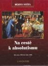 Na cestě k absolutismu: od roku 1592 do roku 1690