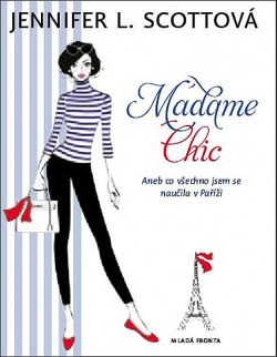 Madame Chic aneb co všechno jsem se naučila v Paříži obálka knihy