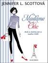 Madame Chic aneb co všechno jsem se naučila v Paříži