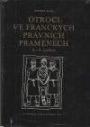 Otroci ve franckých právních pramenech 6. – 8. století