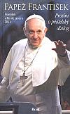 Papež František - Prosím o přátelský dialog