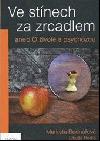 Ve stínech za zrcadlem aneb O životě s psychózou - M. Bednářová, L. Horká