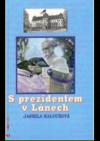 S prezidentem v Lánech