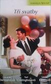 Tři svatby: Řecké polibky / Havajská orchidej / Irská nevěsta